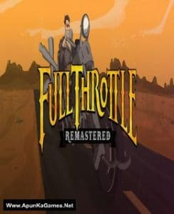 Full Throttle Remastered Game Free Download