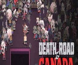 Death Road to Canada Game Free Download