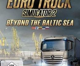 Euro Truck Simulator 2: Beyond the Baltic Sea Game Free Download