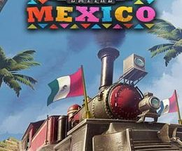 Railway Empire: Mexico Game Free Download