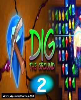 Dig The Ground 2 Game Free Download