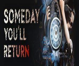Someday Youll Return