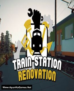 Train Station Renovation Cover, Poster, Full Version, PC Game, Download Free